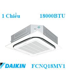Điều hòa âm trần Daikin FCNQ18MV1/RNQ18MV1 1 Chiều 18000btu