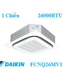 Điều hòa âm trần Daikin FCNQ26MV1/RNQ26MV1 1 Chiều 26000btu