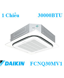 Điều hòa âm trần Daikin FCNQ30MV1/RNQ30MV11 Chiều 30000btu